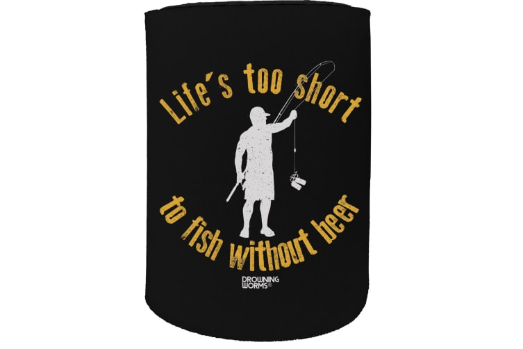 123t Stubby Holder - DW lifes too short fish beer FISHING - Funny Novelty