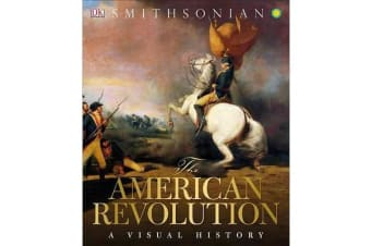 The American Revolution - A Visual History
