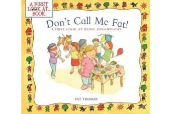 Don't Call Me Fat! - A First Look at Being Overweight