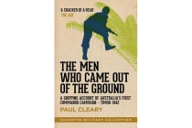 The Men Who Came Out of the Ground - A gripping account of Australia's first commando campaign - Timor 1942