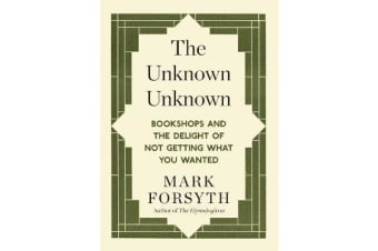 The Unknown Unknown - Bookshops and the delight of not getting what you wanted