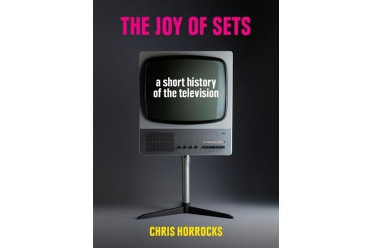 The Joy of Sets - A Short History of the Television
