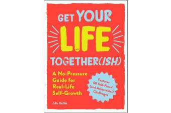 Get Your Life Together(ish) - A No-Pressure Guide for Real-Life Self-Growth