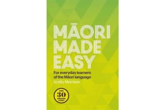 Maori Made Easy - For Everyday Learners of the Maori Language