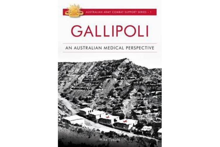 Gallipoli - An Australian Medical Perspective