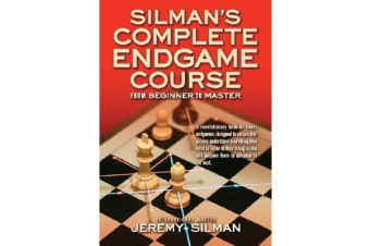 Silmans Complete Endgame Course - From Beginner to Master