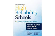 A Handbook for High Reliability Schools - The Next Step in School Reform