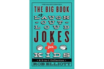 The Big Book of Laugh-out-Loud Jokes for Kids - A 3-in-1 Collection