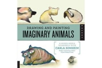 Drawing and Painting Imaginary Animals - A Mixed-Media Workshop with Carla Sonheim