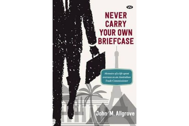 Never Carry Your Own Briefcase