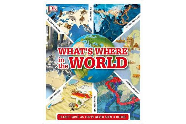 What's Where in the World - Planet Earth as you've never seen it before