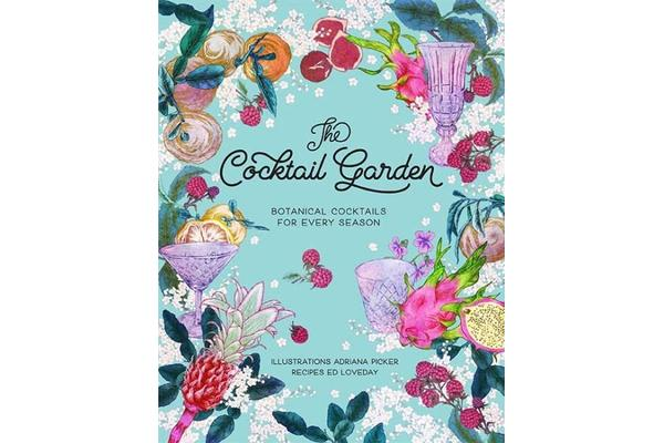 The Cocktail Garden - Botanical cocktails for every season