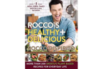 Rocco's Healthy & Delicious - More than 200 (Mostly) Plant-Based Recipes for Everyday Life