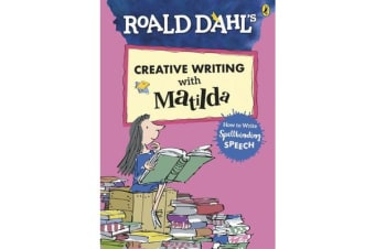 Roald Dahl's Creative Writing with Matilda - How to Write Spellbinding Speech
