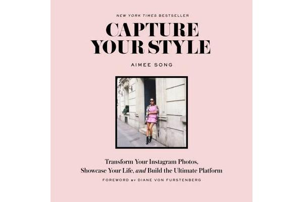 Image of Capture Your Style: How to Transform Your Instagram Images and Bu - How to Transform Your Instagram Images and Build the Ultimate Platform