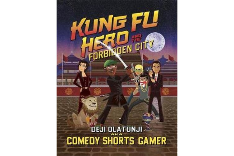 Kung Fu Hero and The Forbidden City - A ComedyShortsGamer Graphic Novel