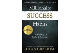 Millionaire Success Habits - The Gateway to Wealth and Prosperity