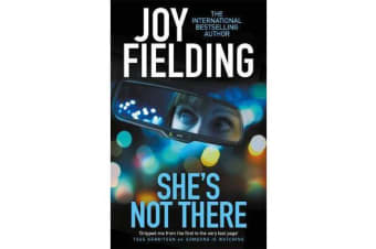 She's Not There - A gripping psychological thriller from the million copy bestseller