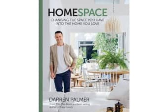 Home Space - Changing the Space You Have into the Home You Love