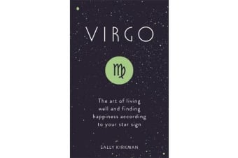 Virgo - The Art of Living Well and Finding Happiness According to Your Star Sign