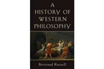 A History of Western Philosophy - And Its Connection with Political and Social Circumstances from the Earliest Times to the Present Day