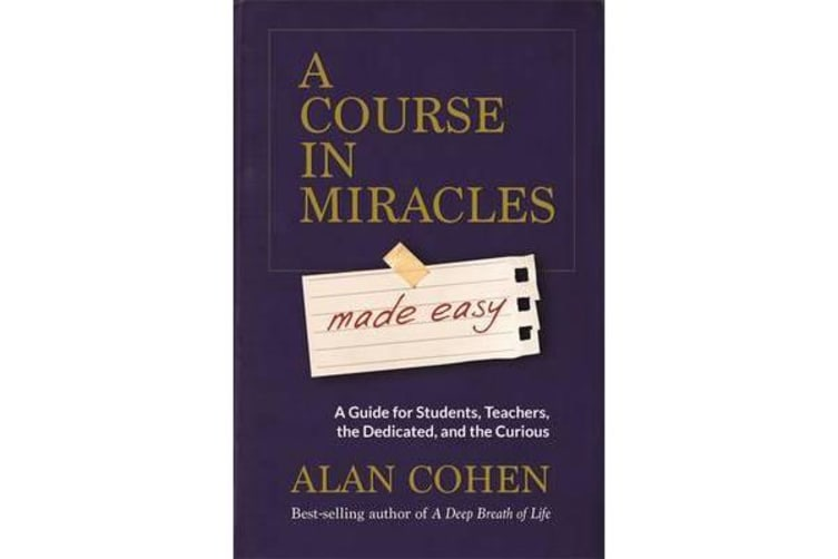 A Course in Miracles made easy - Mastering the Journey from Fear to Love