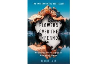 Flowers Over the Inferno - The international bestselling debut sensation