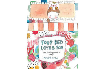Your Bed Loves You - The Healing Power of Sleep