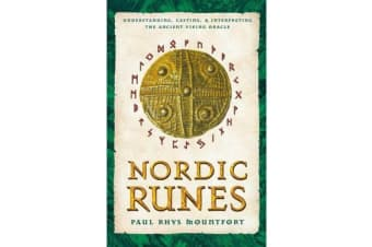 Nordic Runes - Understanding Casting and Interpreting the Ancient Viking Oracle