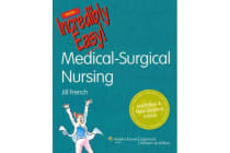 Medical-Surgical Nursing Made Incredibly Easy! Australia and New Zealand Edition