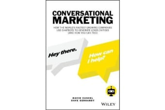 Conversational Marketing - How to Grow Leads, Shorten Sales Cycles, and Improve Your Customers' Experience with Real-Time Conversations