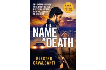 The Name of Death - The Extraordinary True Story of the Brazilian Hitman with 492 Deaths to His Name