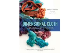 Dimensional Cloth - Sculpture by Contemporary Textile Artists