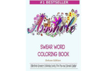 Swear Word Coloring Book - Hilarious Sweary Coloring Book for Fun and Stress Relief