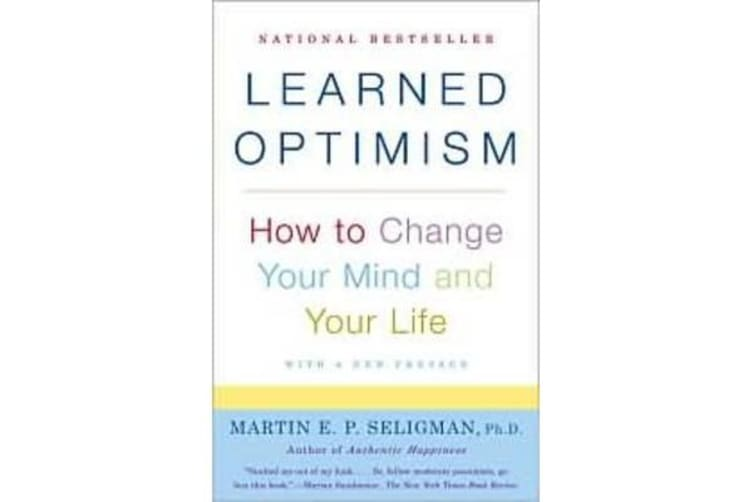Learned Optimism - How to Change Your Mind and Your Life
