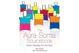 The Aura-Soma Sourcebook - Color Therapy for the Soul
