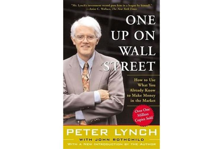 One Up On Wall Street - How To Use What You Already Know To Make Money In The Market