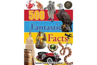 500 Fantastic Facts - Reference Omnibus