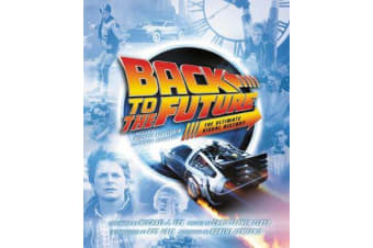 Back to the Future - The Ultimate Visual History