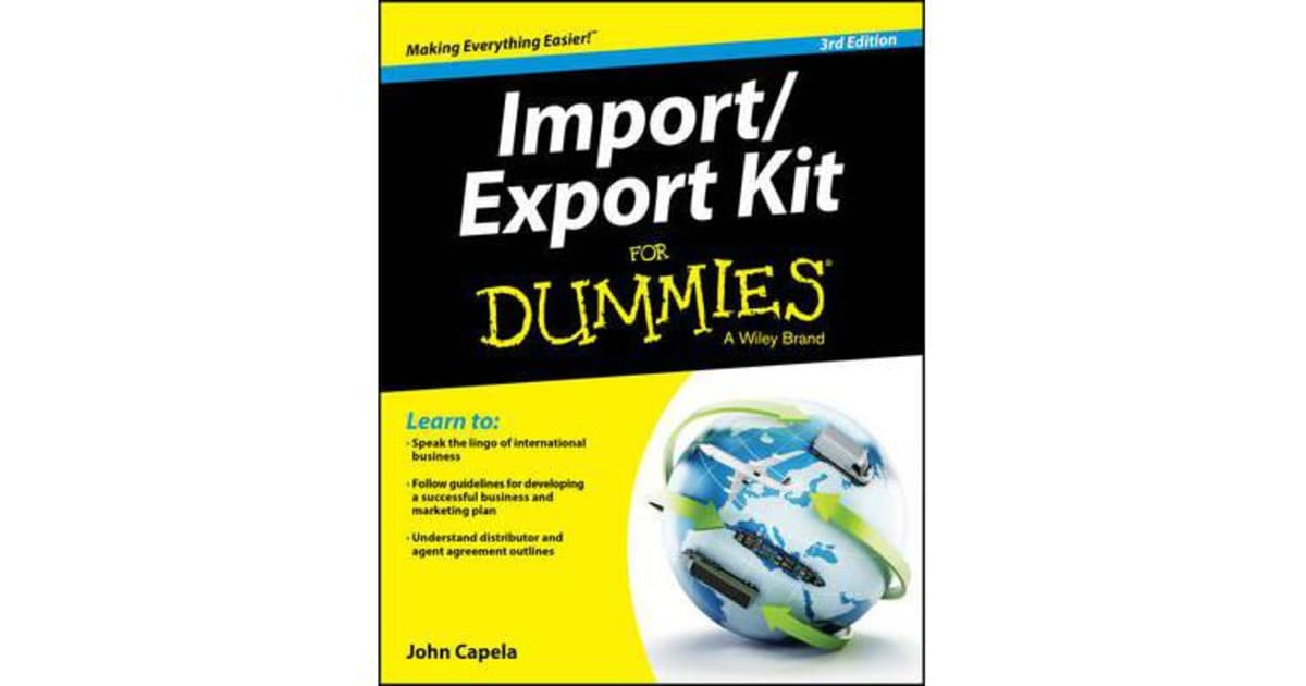 Importexport Kit For Dummies 3rd Edition By John J Capela