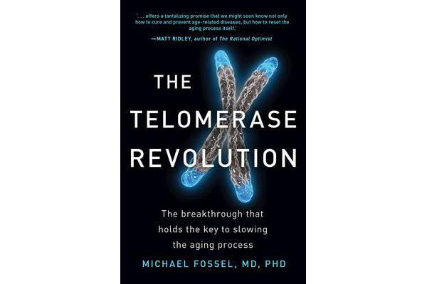 The Telomerase Revolution - The Breakthrough That Holds the Key to Slowing the Aging Process