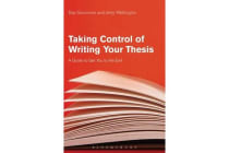 Taking Control of Writing Your Thesis - A Guide to Get You to the End