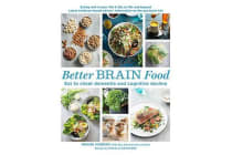 Better Brain Food - Eat to Cheat Dementia and Cognitive Decline