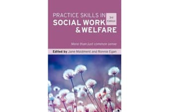 Practice Skills in Social Work and Welfare - More Than Just Common Sense