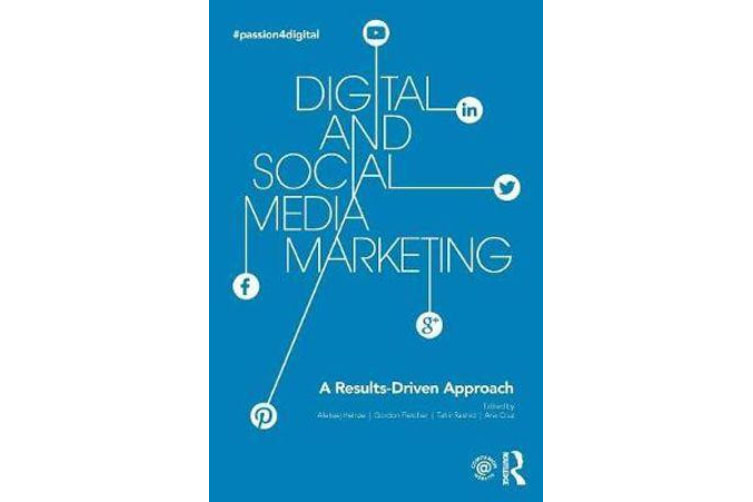 Digital and Social Media Marketing - A Results-Driven Approach