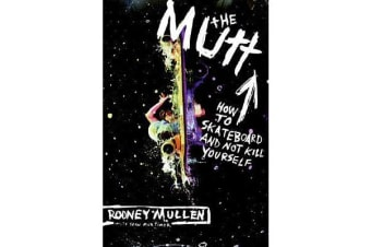 The Mutt - How to Skateboard and Not Kill Yourself