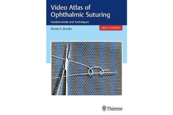 Video Atlas of Ophthalmic Suturing - Fundamentals and Techniques