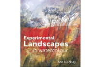 Experimental Landscapes in Watercolour - Creative techniques for painting landscapes and nature