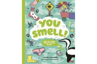 You Smell! - (And so does everything else)
