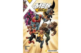 X-men Gold Vol. 1 - Back To The Basics